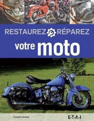 Restaurez Réparez votre Moto - etai - editions techniques pour l'automobile et l'industrie - 9791028300937 -