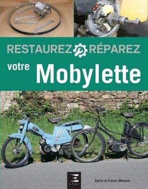 Restaurez, réparez votre mobylette - etai - editions techniques pour l'automobile et l'industrie - 9791028301491 -