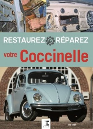 Restaurez, réparez votre Coccinelle - etai - editions techniques pour l'automobile et l'industrie - 9791028302825 -