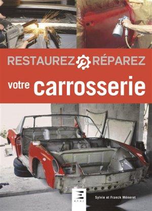 Restaurez réparez votre carrosserie - etai - editions techniques pour l'automobile et l'industrie - 9791028302856 -