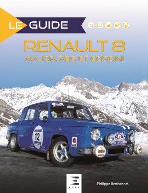 Renault 8 Major, R8S et Gordini - etai - editions techniques pour l'automobile et l'industrie - 9791028303648 -