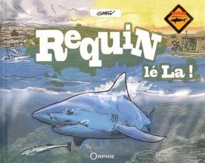 Requin lé la ! - orphie - 9791029800214 -