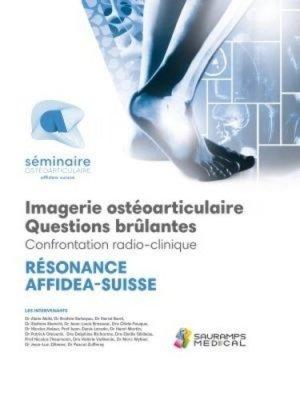 Résonnance AFFIDEA-SUISSE Imagerie ostéoarticulaire. Questions brûlantes - Confrontations radio-clinique - Sauramps Médical - 9791030302264 -
