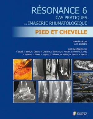 Résonance 6- Cas pratiques en imagerie rhumatologique- pied et cheville - Sauramps Médical - 9791030302318 -