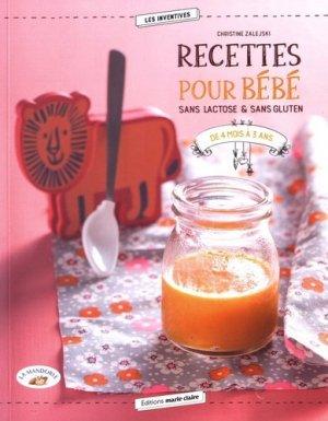 Recettes pour bébé sans lactose & sans gluten - De 4 mois à 3 ans - marie claire - 9791032300848 -