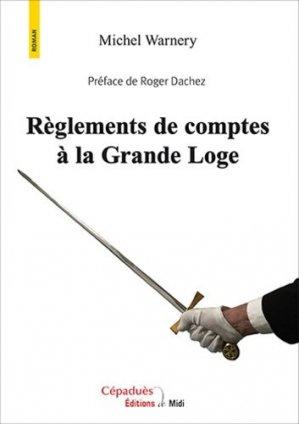 Règlements de comptes à la Grande Loge - Cépaduès - collection de Midi - 9791090138414 -