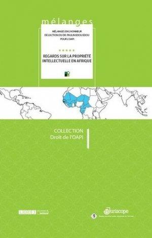 Regards sur la propriété intellectuelle en Afrique. Mélanges en l'honneur du Dr Paulin Edou Edou pour l'OAPI - Presses universitaires juridiques de Poitiers - 9791090426788 -