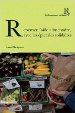 Repenser l'aide alimentaire, avec les épiceries solidaires - Editions Ateliers Henry Dougier - 9791093594811 -