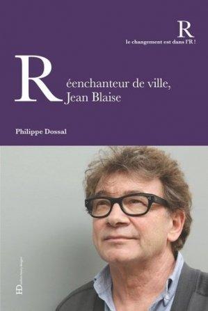 Réenchanteur de ville, Jean Blaise - Editions Ateliers Henry Dougier - 9791093594842 -