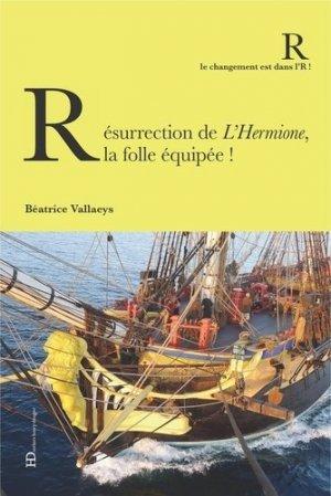 Résurrection de l'Hermione, la folle équipée - Ateliers Henry Dougier - 9791093594903 -