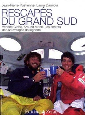 Rescapés du Grand Sud. Vendée Globe, Around Alone : les secrets des sauvetages de légende - zeraq - 9791093860206 -