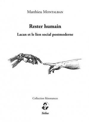 Rester humain. Lacan et le lien social postmoderne - editions stilus - 9791095543176 -