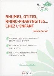 Rhumes, otites, rhino-pharyngites... chez l'enfant - Mieux comprendre les troubles ORL pour mieux les prévenir - grancher - 9782733914441 -