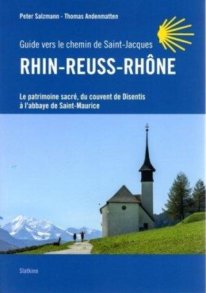 Rhin-Reuss-Rhône, guide vers le chemin de Saint-Jacques - slatkine - 9782832109298 -