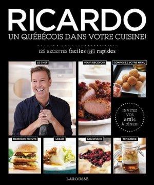 Ricardo, un Québécois dans votre cuisine ! 125 recettes faciles et rapides - Larousse - 9782035926562 -