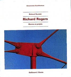 Richard Rogers. Oeuvres et projets - gallimard editions - 9782070150397 -
