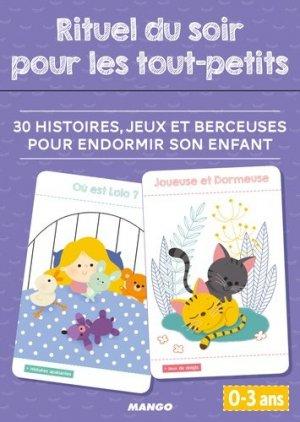 Rituel du soir pour les tout-petits. 30 histoires, jeux et berceuses pour endormir son enfant - mango - 9782317020421 -