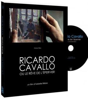 Ricardo Cavallo, ou le rêve de l'épervier. Avec 1 DVD - Editions de l'Oeil - 9782351371480 -