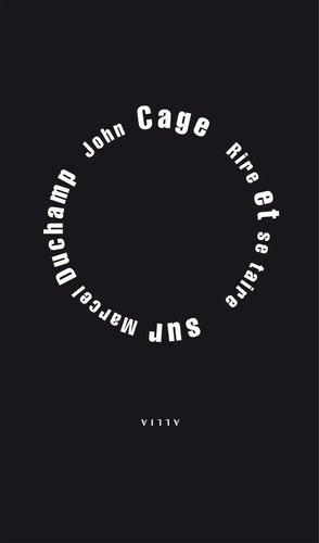 Rire et se taire. Sur Marcel Duchamp - Editions Allia - 9782844859044 -