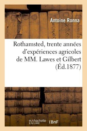 Rothamsted, trente années d'expériences agricoles de MM. Lawes et Gilbert - hachette livre / bnf - 9782013383219 -
