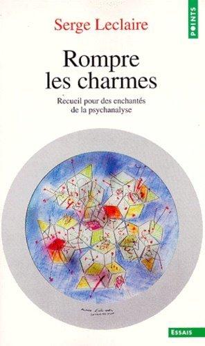 ROMPRE LES CHARMES. Recueil pour des enchantés de la psychanalyse - Seuil - 9782020359641 -