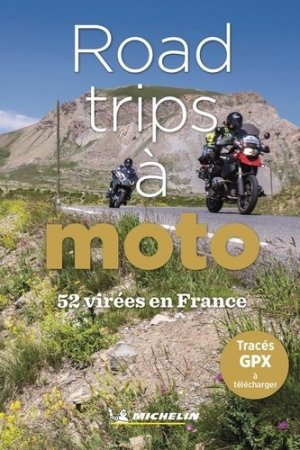 Road-trips à moto - michelin - 9782067251403 -
