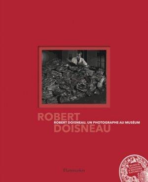 Robert Doisneau, un photographe au muséum - Flammarion - 9782081356931 -