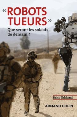 Robots tueurs - armand colin - 9782200620073 -