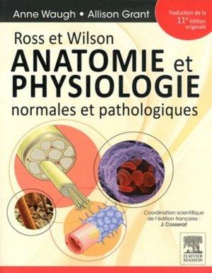 Ross et Wilson Anatomie et physiologie normales et pathologiques - elsevier / masson - 9782294714542 -