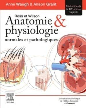 Ross et Wilson Anatomie et physiologie normales et pathologiques - elsevier / masson - 9782294745850 -