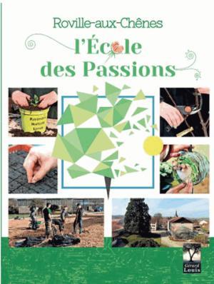 Roville-aux-Chênes - L'école des passions - gérard louis - 9782357631106 -