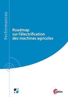 Roadmap sur l'électrification des machines agricoles - cetim - 9782368940570 -
