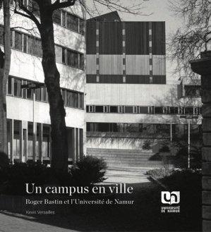 Roger Bastin et l'Université de Namur - PU de Namur - 9782390290247 -