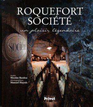 Roquefort Société. Un plaisir légendaire - Privat - 9782708959156 -