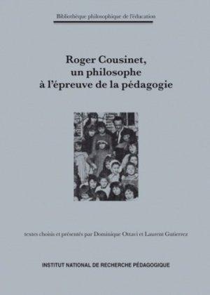 Roger Cousinet (1881-1973), un philosophe à l'épreuve de la pédagogie - INRP - 9782734210559 -