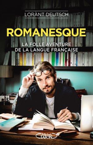 Romanesque : la folle aventure de la langue française - michel lafon - 9782749936321 -