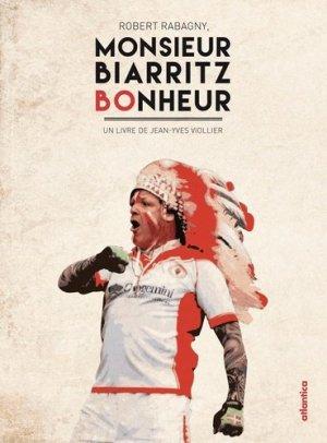 Robert Rabagny, Monsieur Biarritz bonheur - Atlantica - 9782758804628 -
