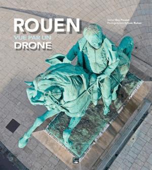 Rouen vue par un drone - des falaises - 9782848113470 -