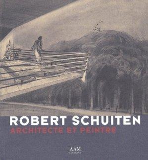 Robert Schuiten. Architecte et peintre - aam - 9782871431206 - https://fr.calameo.com/read/000015856c4be971dc1b8