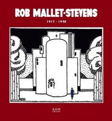 Rob Mallet-Stevens 1917-1940 - aam - 9782871433507 -