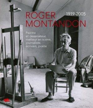 Roger Montandon 1919-2005. Peintre et dessinateur, metteur en scène, journaliste, écrivain, poète - alphil - 9782889301966 -