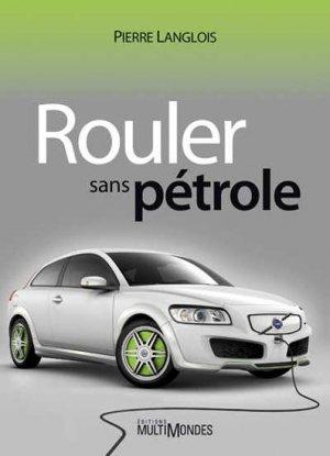 Rouler sans pétrole - multimondes - 9782895441304 -