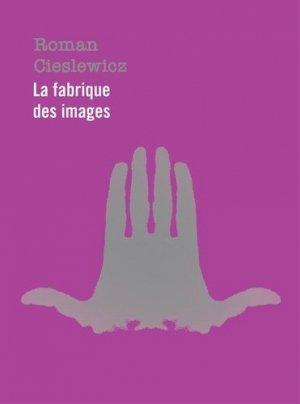 Roman Cieslewicz. La fabrique des images, 2 volumes - Les Arts Décoratifs - 9782916914732 -