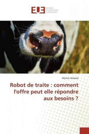 Robot de traite : comment l'offre peut elle répondre aux besoins ? - editions universitaires europeennes - 9783639544527 -