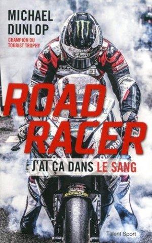 Road Racer. J'ai ça dans le sang - Talent Sport - 9791093463957 -