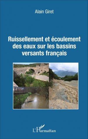 Ruissellement et écoulement des eaux sur les bassins versants français - l'harmattan - 9782343089164 -