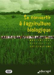 Se convertir à l'agriculture biologique Motivations, difficultés, satisfactions - educagri - 9782844442499 -