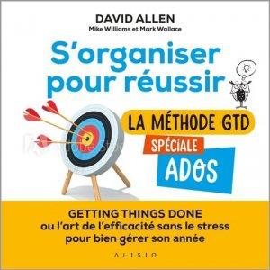 S'organiser pour réussir : La métode GTD spécial ados - leduc - 9782379351129 -