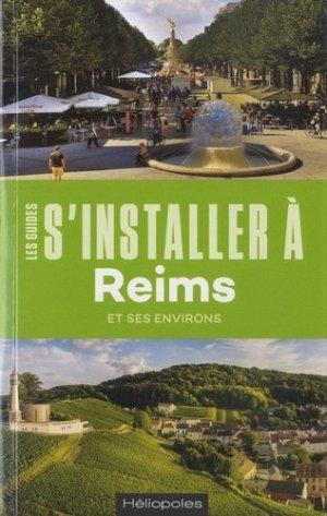 S'installer à Reims - Héliopoles Editions - 9782919006793 -