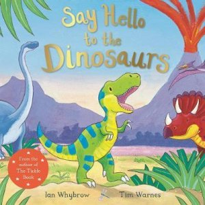 Say Hello to the Dinosaurs - macmillan - 9781509885541 -